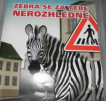 Zebra se za Tebe nerozhlédne!